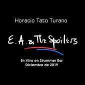 E.A. & The Spoilers (En Vivo en Strummer Bar Diciembre de 2019) de Horacio Tato Turano