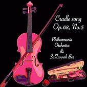 Cradle Song Op.68, No.5 by Philharmonia Orchestra