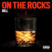 On The Rocks de Bill