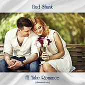 I'll Take Romance (Remastered 2020) by Bud Shank