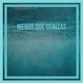 Menos Que Cenizas by Arsenio Rodriguez, Los Papines, The Browns, Tommy Garrett, Tony Dallara, Orquesta Sublime, Pepe Marchena, Alfredo De Angelis, Elipse, Gene Pitney