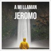 A Mi Llaman Jeromo de Carmen Cavallaro, Johnny Horton, Porrina de Badajoz, Don Gibson, Antonio Machin, The Weavers, Marisol, Abbe Lane, Amalia Mendoza