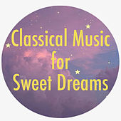 Classical Music for Sweet Dreams de Various Artists