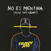 No es Mentira (Flow Tipo Lázaro) de Travy Joe (1)