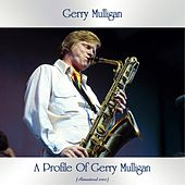 A Profile Of Gerry Mulligan (Remastered 2020) by Gerry Mulligan