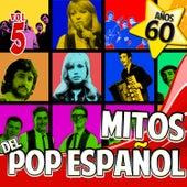 Años 60 Mitos del Pop Español Vol.5 by Various Artists