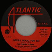You're Good For Me (October 1963) by Solomon Burke