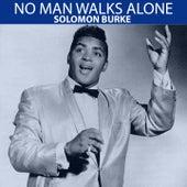 No Man Walks Alone (1956) by Solomon Burke