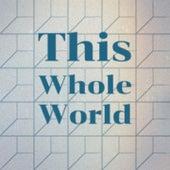This Whole World de Arsenio Rodriguez, Jose Alfredo Jimenez, Golden Gate Quartet, Lola Beltran, Caterina Valente, Stanley Black, Olga Guillot, Omara Portuondo, Tommy Garrett