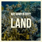 Way Down in Egypt Land by Mickey Gilley, Antonita Moreno, The Blue Diamonds, Arsenio Rodriguez, Antonio Molina, Nana Mouskouri, Lilian de Celis, Golden Gate Quartet, Buck Owens, Kathy Kirby