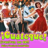 ¡ Guateque ! Vuelven los 60. Bailes y Canciones Inolvidables by Various Artists