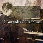 12 Fortitudes of Piano Jazz de Relaxing Piano Music Consort
