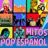 Años 60 Mitos del Pop Español Vol.2 by Various Artists