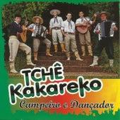 Campeiro e Dançador von Tchê Kakareko