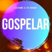 LLEVAME A TU HOGAR (Remastered) de Gospelar