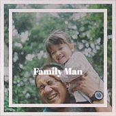Family Man by Various Artists