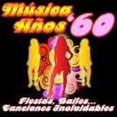 Música Años '60. Fiesta, Bailes… Canciones Inolvidables by Various Artists