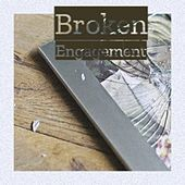 Broken Engagement by Various Artists