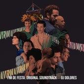 FIM DE FESTA: ORIGINAL SOUNDTRACK de DJ Dolores