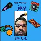 I'm Lit de Jay
