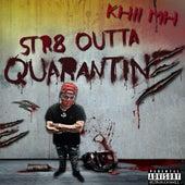 Str8 Outta Quarantine von Khii MH