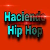 Haciendo Hip Hop by MC Dedyo
