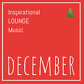 Inspirational Lounge Music: December by Various Artists