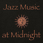 Jazz Music at Midnight by Various Artists