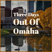 Three Days Out Of Omaha by Various Artists