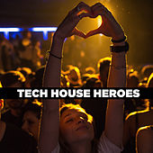 Tech  House Heroes di Various Artists