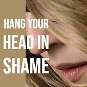Hang Your Head In Shame von Various Artists