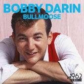 Bullmoose by Bobby Darin