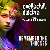 Remember the Thrones (Radio Edit) by ChelloChill Electro
