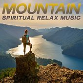 Mountain Spiritual Relax Music by Various Artists