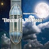 Elevator To The Moon von DANGEROUS