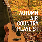 Autumn Air Country Playlist von Various Artists