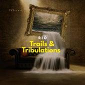 Trails & Tribulations by YGrio