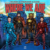 Where We Are by Bear Grillz