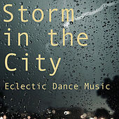 Storm in the City Eclectic Dance Music von Various Artists