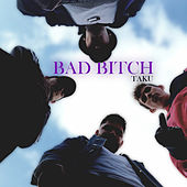 Bad Bitch by Tāku