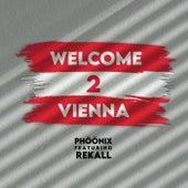 Welcome 2 Vienna von Phöönix