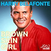 Brown Skin Girl von Harry Belafonte