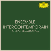 Ensemble Intercontemporain - Great Recordings by Ensemble Intercontemporain