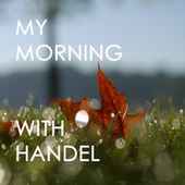 My morning with Handel by George Frideric Handel