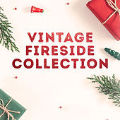 Vintage Fireside Collection by Various Artists