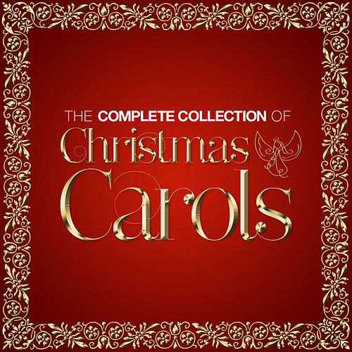 The Complete Collection of Christmas Carols by Various Artists