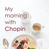 My morning with Chopin by Frédéric Chopin