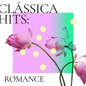 Clássica Hits: Romance de Various Artists