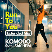 Run to You (Extended Mix) de Komodo