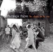 Les Choses De la Vie de Patrick Fiori